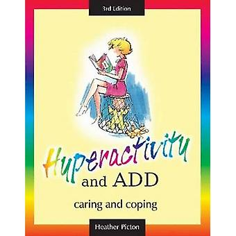 Hyperactivity and ADD - Caring and Coping (3rd Revised edition) by Hea