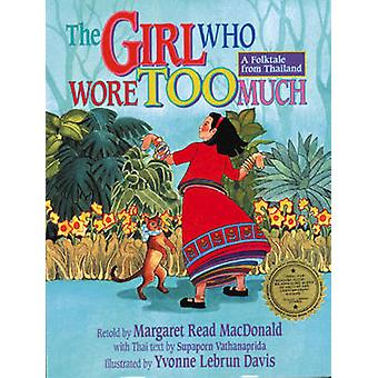 The Girl Who Wore Too Much - A Folktale from Thailand by Margaret Read