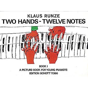 Two Hands Twelve Notes - Book 1: Piano