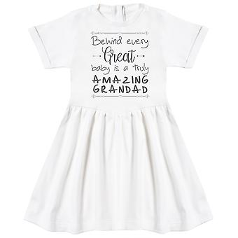 Behind Every Great Baby Is A Truly Amazing Grandad Baby Dress