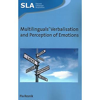 Multilinguals Verbalisation and Perception of Emotions by Pia Resnik