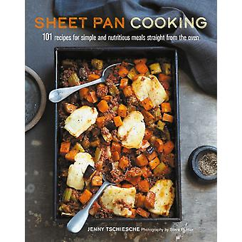 Sheet Pan Cooking by Jenny Tschiesche