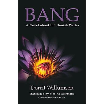 Bang A Novel about the Danish Writer by Willumsen & Dorrit
