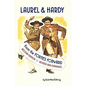 Laurel amp Hardy From the Forties Forward von Scott Macgillivray & Macgillivray Scott Macgillivray
