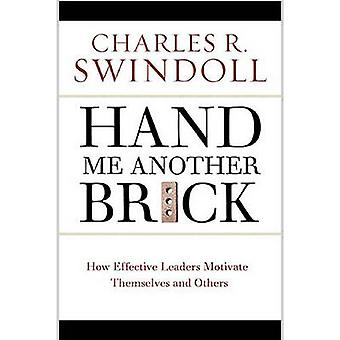 Hand Me Another Brick  TImeless Lessons on Leadership by Charles R Swindoll