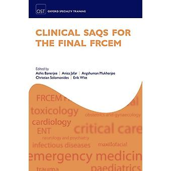 Clinical SAQs for the Final FRCEM by Ashis Banerjee