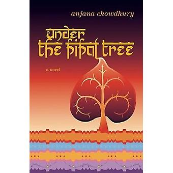 Under the Pipal Tree by Chowdhury & Anjana