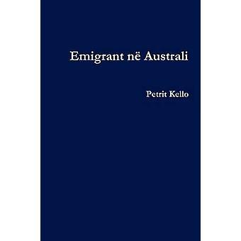 Emigrant N Australi by Kello & Petrit