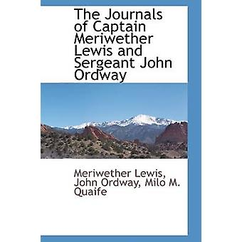 The Journals of Captain Meriwether Lewis and Sergeant John Ordway by Lewis & Meriwether