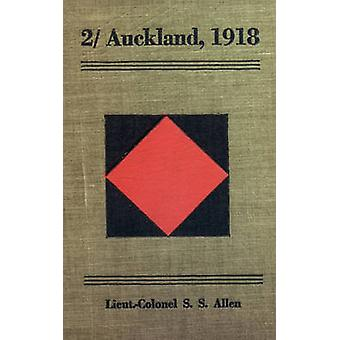 2 AUCKLAND 1918Being a partial Record of the War Service in France of the 2 Auckland Regiment during the Great War by Allen & Lieut Col SS