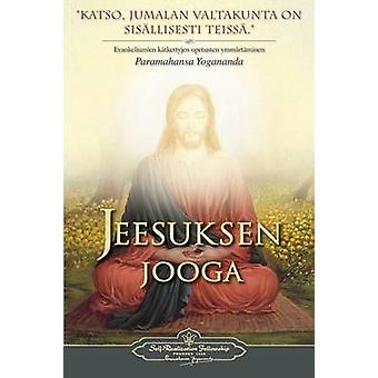 Jeesuksen jooga   The Yoga of Jesus Finnish by Yogananda & Paramahansa