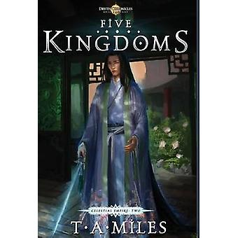 Five Kingdoms Dryth Chronicles Epic Fantasy by Miles & T. A.