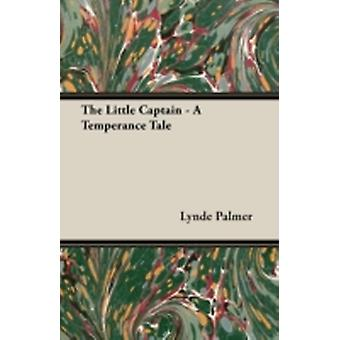The Little Captain  A Temperance Tale by Palmer & Lynde