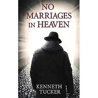 No Marriages in Heaven by Tucker & Kenneth