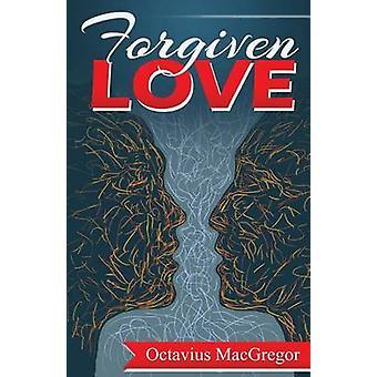 Forgiven Love by MacGregor & Octavius