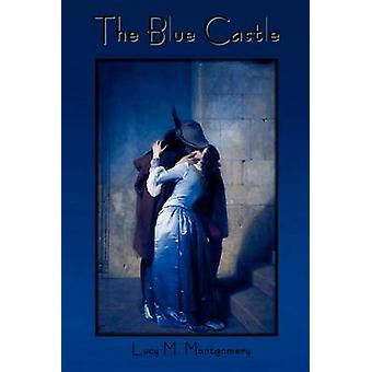 The Blue Castle by Montgomery & Lucy Maud