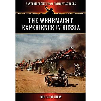 The Wehrmacht Experience in Russia by Carruthers & Bob