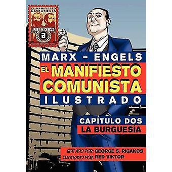 El Manifi esto Comunista Ilustrado  Captulo Dos La Burguesa by Marx & Karl