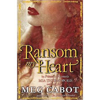 Ransom My Heart by Cabot & Meg