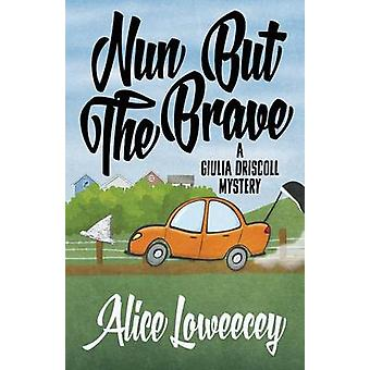 NUN BUT THE BRAVE by Loweecey & Alice