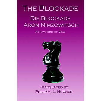 The Blockade Die Blockade by Nimzowitsch & Aron
