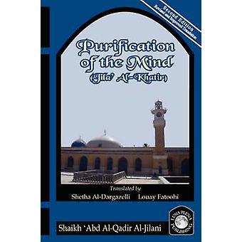 Purification of the Mind by AlJilani & Abd AlQadir