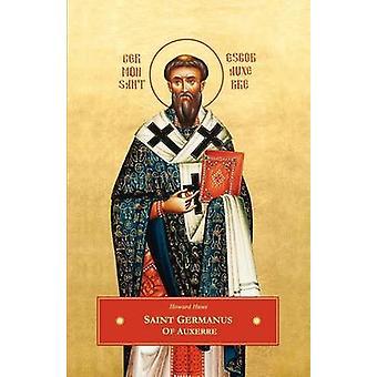 St. Germanus of Auxerre by Huws & Howard