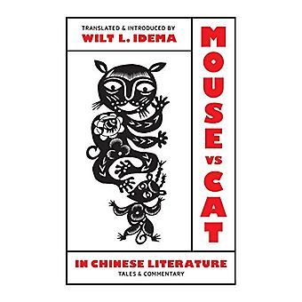 Mouse vs. Cat in Chinese Literature - Tales and Commentary by Wilt L.