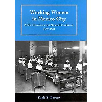 Working Women in Mexico City - Public Discourses and Material Conditio
