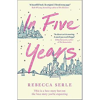 In Five Years by Rebecca Serle - 9781529405804 Book