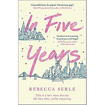 In Five Years di Rebecca Serle - 9781529405804 Libro