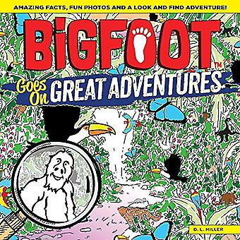 Bigfoot Goes on Great Adventures - A Spectacular Seek and Find Challen