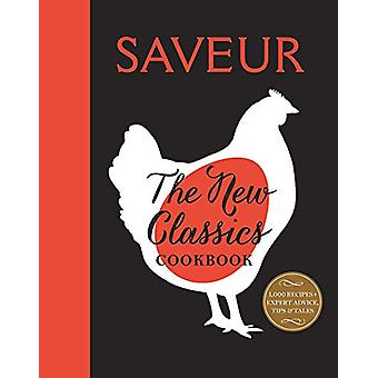 Saveur - The New Classics - More than 1 -000 of the World's Best Recipe