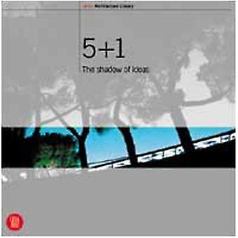 5 + 1 - The Shadow of Ideas by Sebastiano Brandolini - 9788881189106 B