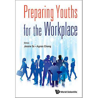 Preparing Youths for the Workplace by Jessie Ee - Agnes Chang - 97898