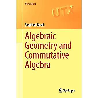 Algebraic Geometry and Commutative Algebra by Siegfried Bosch - 97814