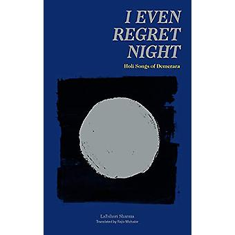 I Even Regret Night by Lalbihari Sharma - 9781885030597 Book