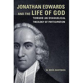 Jonathan Edwards and the Life of God - Toward an Evangelical Theology