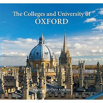Oxford the Colleges & University by Chris Andrews - 9781906725587