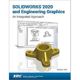 SOLIDWORKS 2020 and Engineering Graphics by Randy Shih - 978163057318