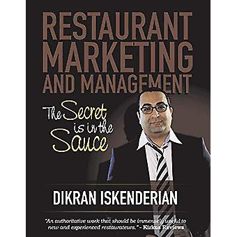 Restaurant Marketing and Management - The Secret Is in the Sauce by Di