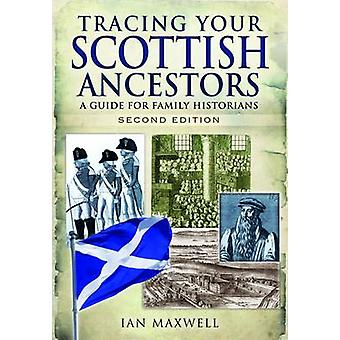 Tracing Your Scottish Ancestors - A Guide for Family Historians (2nd R
