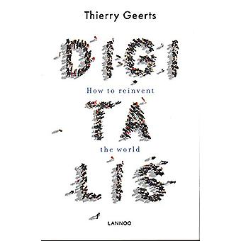 Digitalis - How to Reinvent the World by Thierry Geerts - 978940146022