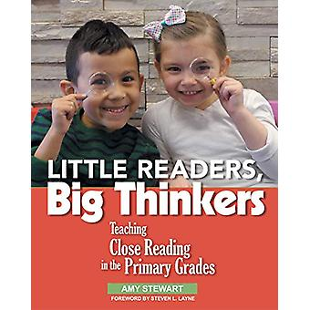 Little Readers - Big Thinkers - Teaching Close Reading in the Primary