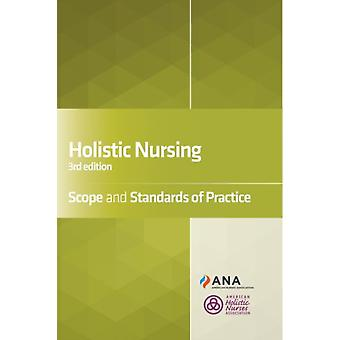 Holistic Nursing  Scope and Standards of Practice by Ana