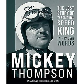 Mickey Thompson - The Lost Story of the Original Speed King in His Own