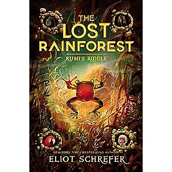The Lost Rainforest #3 - Rumi's Riddle by Eliot Schrefer - 97800624912