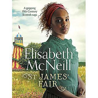 St James' Fair - A gripping 19th Century Scottish saga by Elisabeth Mc