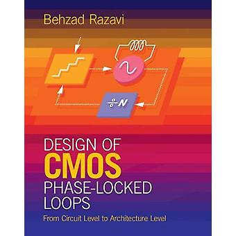 Design of CMOS Phase-Locked Loops - From Circuit Level to Architecture