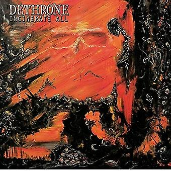 Dethrone - Incinerate All [CD] USA import